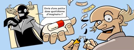 """Un savant fou tend une pilule :"""" envie d'une petite dose quotidienne d'imaginaire ?"""". Il l'ouvre, elle contient des strips de bande dessinée."""