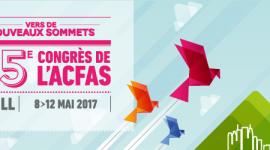 85e congrès de l'ACFAS : vers de nouveaux sommets