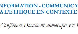 Information-Communication : le recours à l'éthique en contexte numérique // 6e conférence Document numérique et société