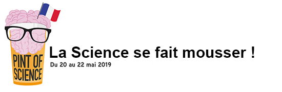 Pint of Science : la science se fait mousser ! Du 20 au 22 mai 2019.