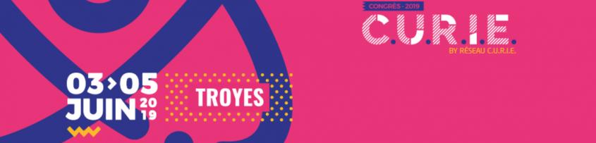Congrès CURIE : 3 au 5 juin 2019 à Troyes